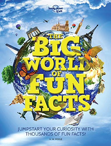 The Big World of Fun Facts By Lonely Planet Kids