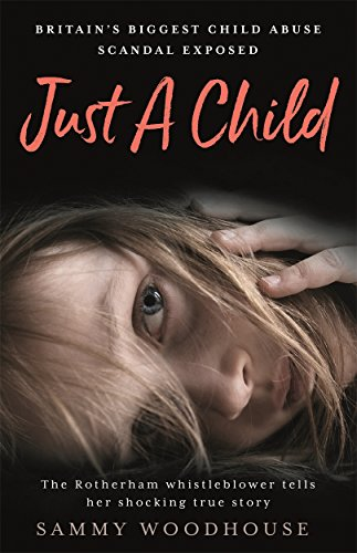 Just A Child: Britain's Biggest Child Abuse Scandal Exposed By Sammy Woodhouse