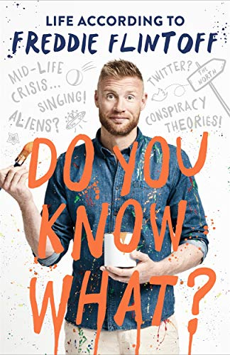 Do You Know What?: Life According to Freddie Flintoff By Andrew Flintoff
