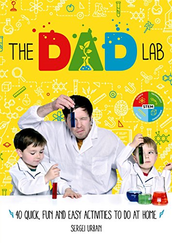 TheDadLab: 40 Quick, Fun and Easy Activities to do at Home von Sergei Urban