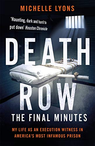 Death Row: The Final Minutes von Michelle Lyons