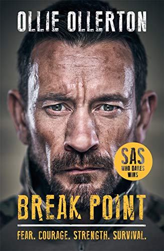 Break Point: SAS: Who Dares Wins Host's Incredible True Story: The Perfect Father's Day Gift By Ollie Ollerton