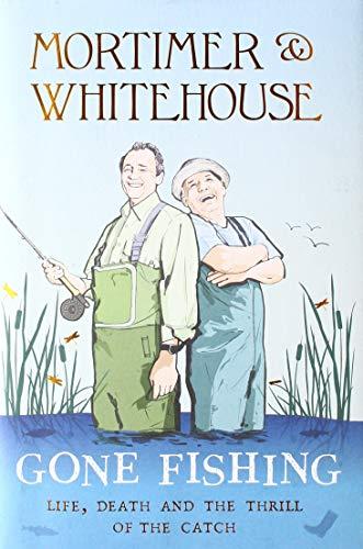 Mortimer & Whitehouse: Gone Fishing von Bob Mortimer