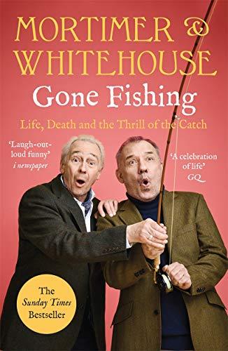 Mortimer & Whitehouse: Gone Fishing By Bob Mortimer