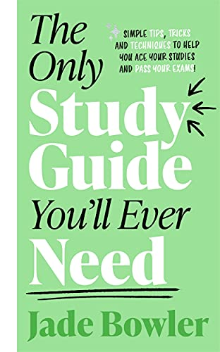 The Only Study Guide You'll Ever Need By Jade Bowler