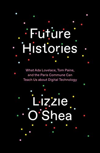 Future Histories By Lizzie O'Shea