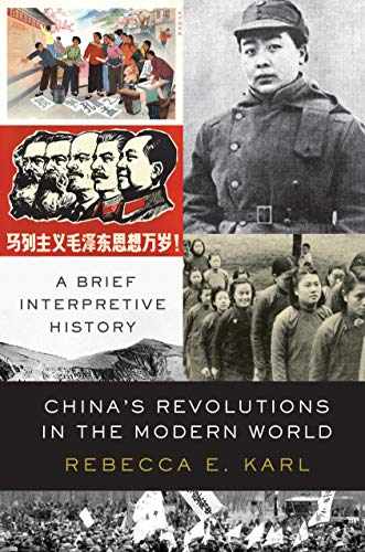China's Revolutions in the Modern World By Rebecca E. Karl