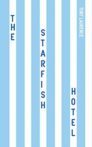 The Starfish Hotel By Tony Laurence