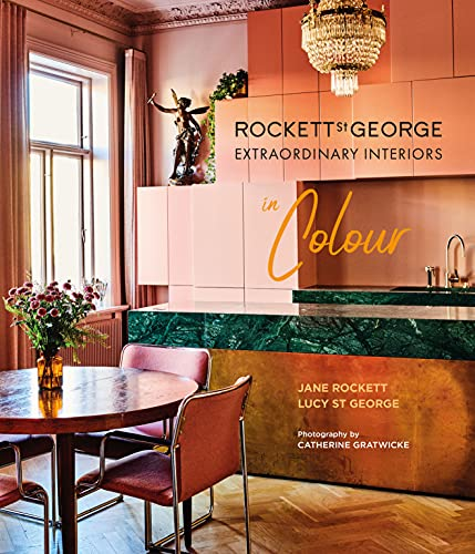Rockett St George Extraordinary Interiors In Colour By Lucy St George