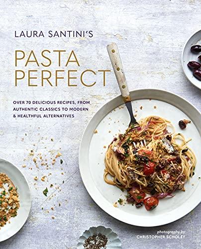 Pasta Perfect By Laura Santini