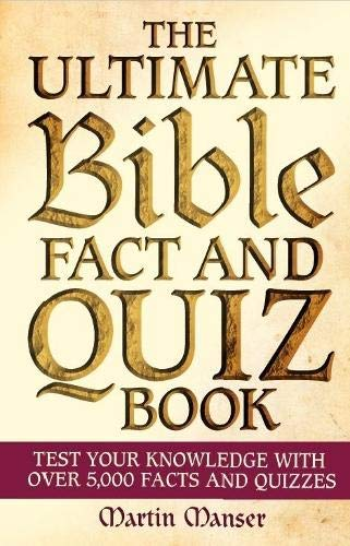 The Ultimate Bible Fact and Quiz Book By Martin Manser