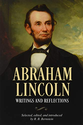 Abraham Lincoln, Writings and Reflections von R.B. Bernstein
