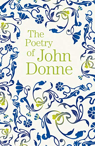The Poetry of John Donne By John Donne