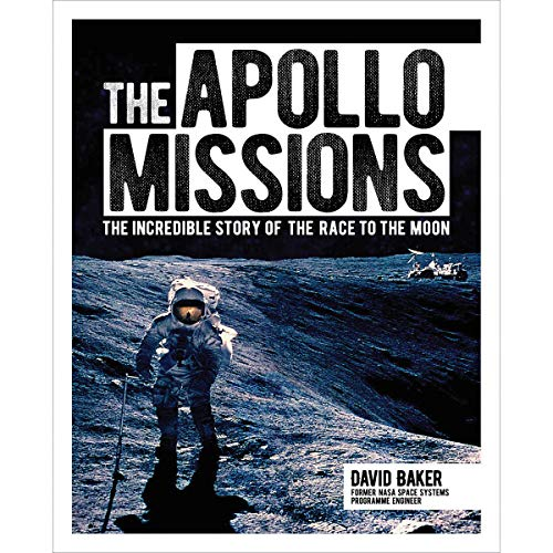 The Apollo Missions By Dr David Baker