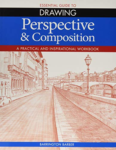 Essential Guide to Drawing: Perspective & Composition By Barrington Barber