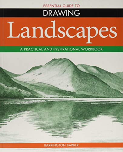Essential Guide to Drawing: Landscapes By Barrington Barber