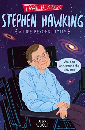 Trailblazers: Stephen Hawking By Alex Woolf