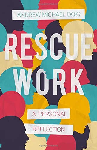 Rescue Work By Andrew Michael Doig