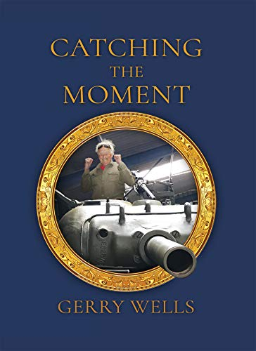 Catching the Moment By Gerry Wells