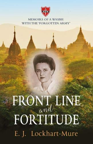 Front Line and Fortitude By E. J. Lockhart-Mure
