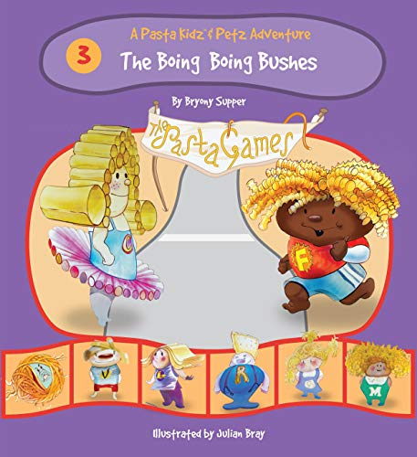 The Pasta Kidz: The Boing Boing Bushes By Bryony Supper