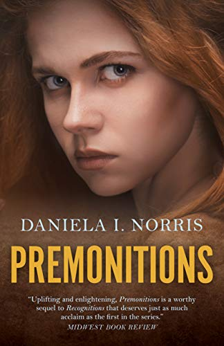Premonitions - Recognitions, Book II By Daniela I. Norris