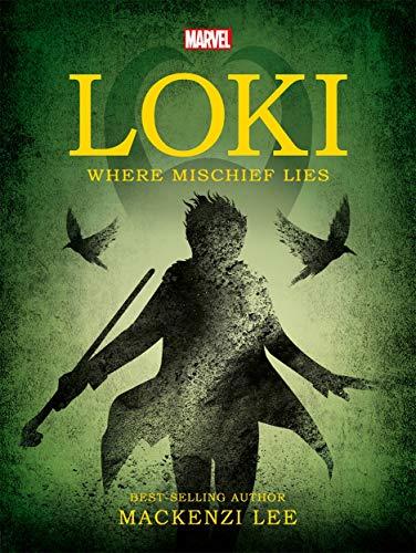 Marvel Loki Where Mischief Lies von Mackenzi Lee