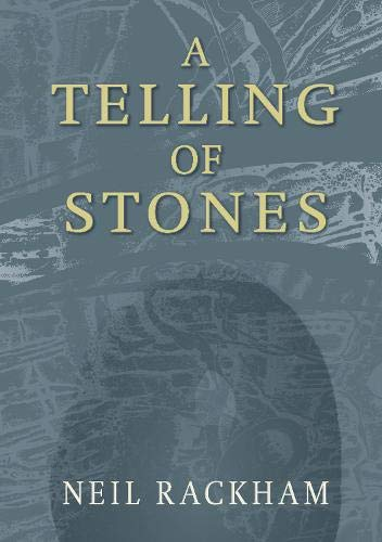A Telling of Stones By Neil Rackham
