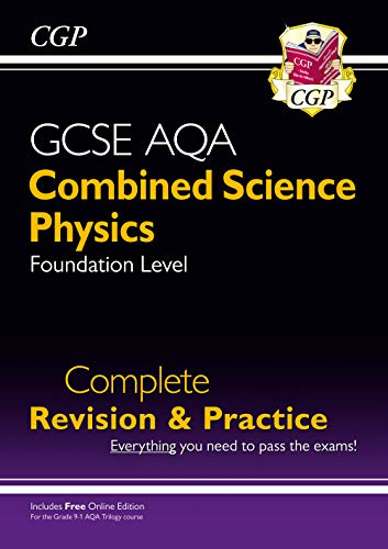 9-1 GCSE Combined Science: Physics AQA Foundation Complete Revision & Practice with Online Edn By CGP Books