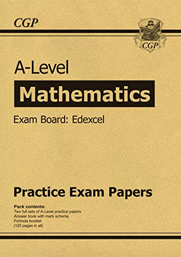New A-Level Maths Edexcel Practice Papers (for the exams in 2019) (CGP A-Level Maths 2017-2018) By CGP Books