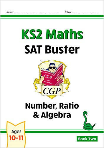 New KS2 Maths SAT Buster: Number, Ratio & Algebra - Book 2 (for the 2020 tests) By CGP Books