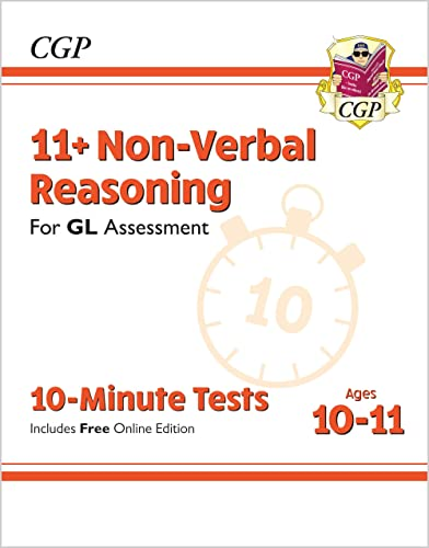 11+ GL 10-Minute Tests: Non-Verbal Reasoning - Ages 10-11 (with Online Edition) By CGP Books