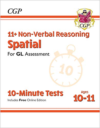 New 11+ GL 10-Minute Tests: Non-Verbal Reasoning Spatial - Ages 10-11 (with Online Edition) By CGP Books