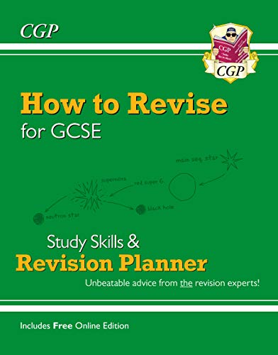 How to Revise for GCSE: Study Skills & Planner - from CGP, the Revision Experts (inc Online Edition) By CGP Books