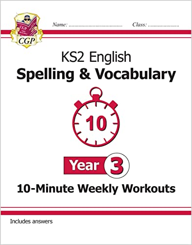 New KS2 English 10-Minute Weekly Workouts: Spelling & Vocabulary - Year 3 By CGP Books