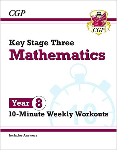 New KS3 Maths 10-Minute Weekly Workouts - Year 8 By CGP Books