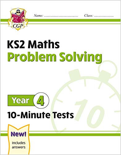 New KS2 Maths 10-Minute Tests: Problem Solving - Year 4 By CGP Books