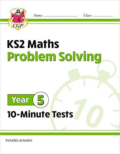 New KS2 Maths 10-Minute Tests: Problem Solving - Year 5 von CGP Books