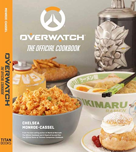Overwatch: The Official Cookbook By Chelsea Monroe-Cassel