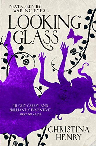 Looking Glass By Christina Henry