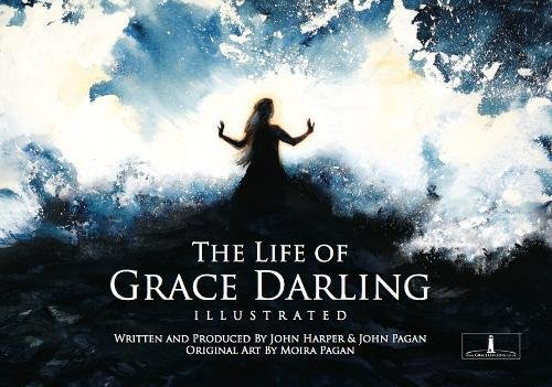 The Life of Grace Darling (Illustrated) By John Harper