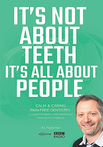 It?s Not About Teeth It?s All About People By Dr Chris Branfield