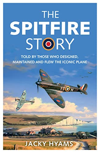 The Spitfire Story By Jacky Hyams