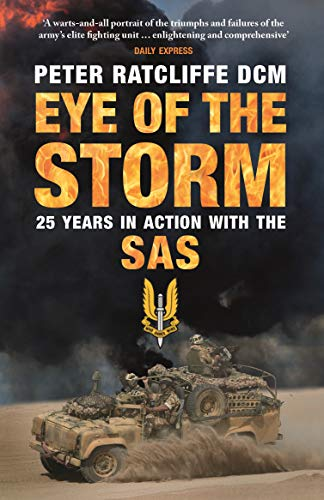 Eye of the Storm: Twenty-Five Years In Action With The SAS By Peter Ratcliffe
