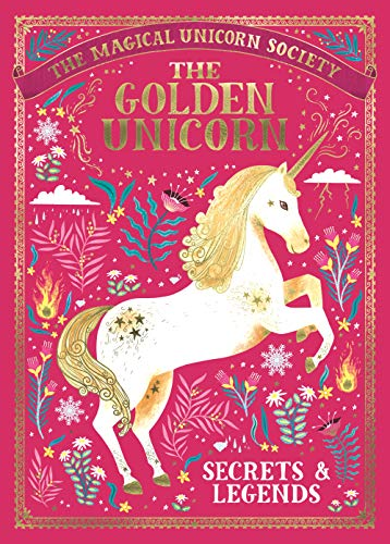 The Magical Unicorn Society: The Golden Unicorn - Secrets and Legends By Selwyn E. Phipps