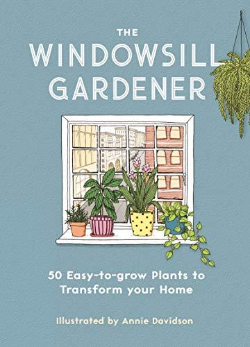 The Windowsill Gardener By Annie Davidson