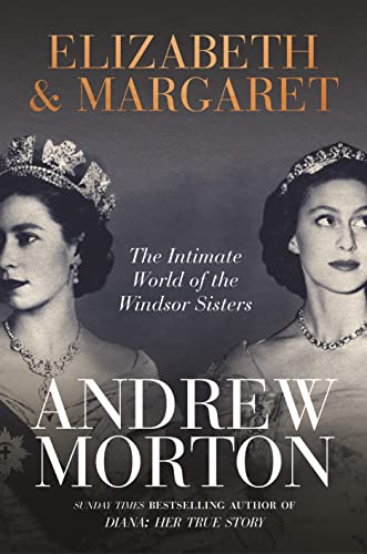 Elizabeth & Margaret By Andrew Morton