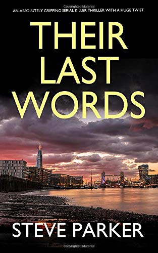 THEIR LAST WORDS an absolutely gripping serial killer thriller with a huge twist By STEVE PARKER