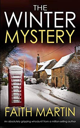 THE WINTER MYSTERY an absolutely gripping whodunit By FAITH MARTIN