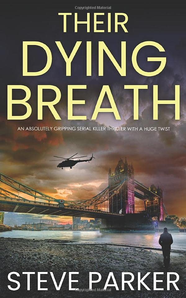 THEIR DYING BREATH an absolutely gripping serial killer thriller with a huge twist (Detective Ray Paterson) By STEVE PARKER